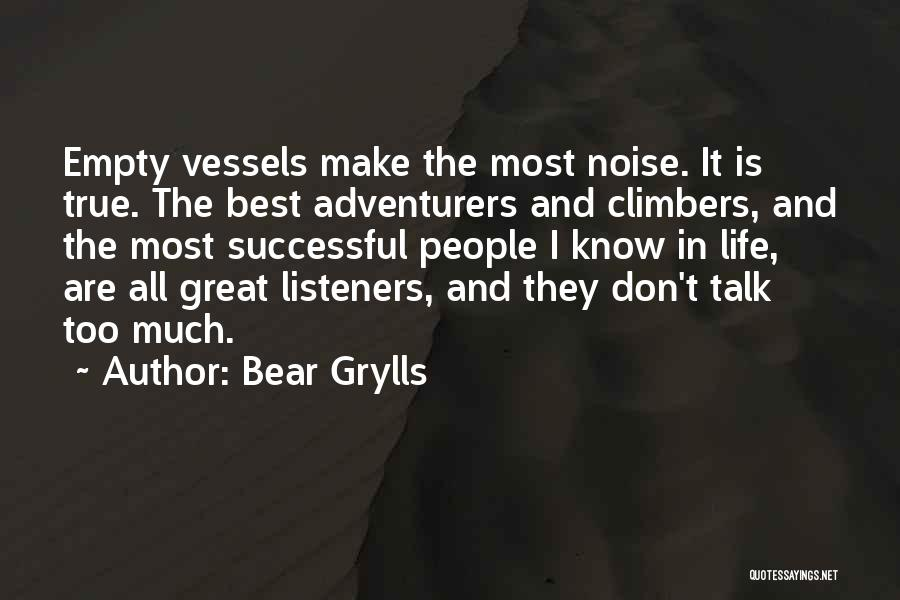 Too Much Noise Quotes By Bear Grylls