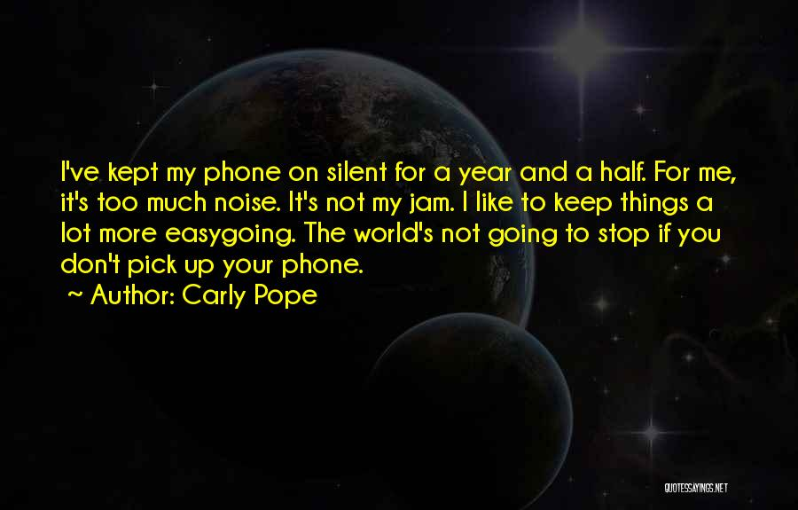 Too Much Noise Quotes By Carly Pope