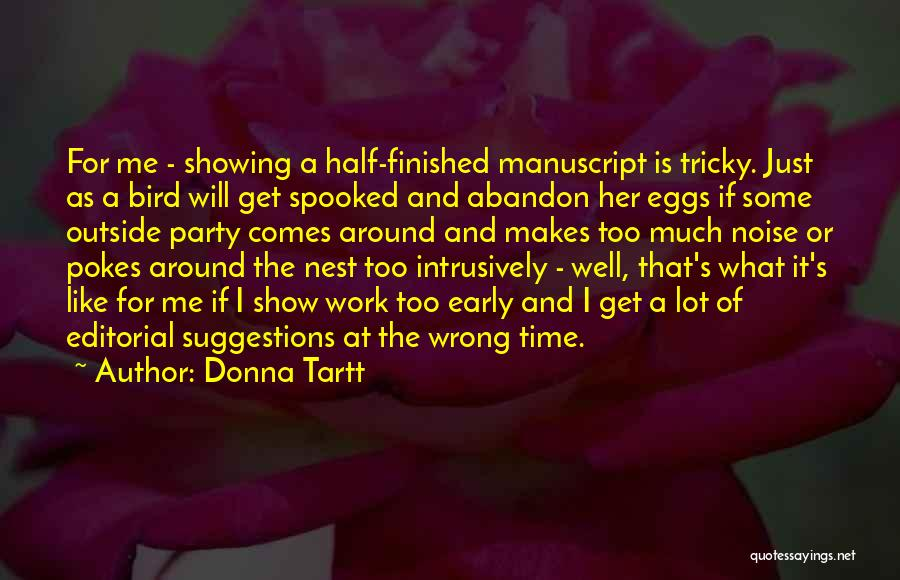 Too Much Noise Quotes By Donna Tartt