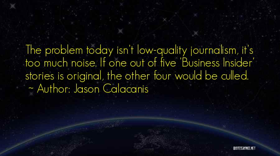 Too Much Noise Quotes By Jason Calacanis