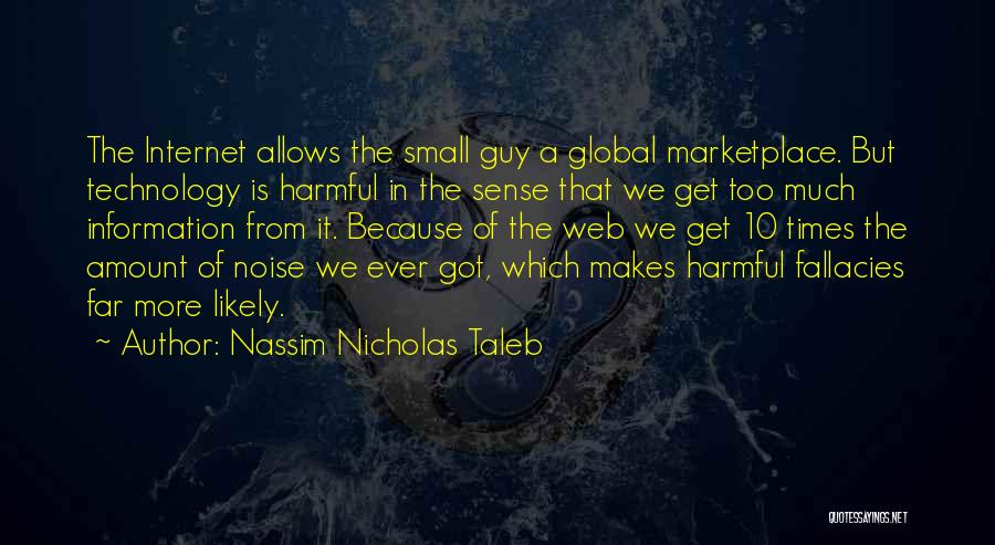 Too Much Noise Quotes By Nassim Nicholas Taleb