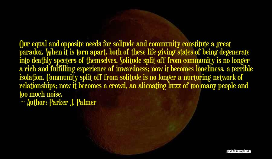Too Much Noise Quotes By Parker J. Palmer