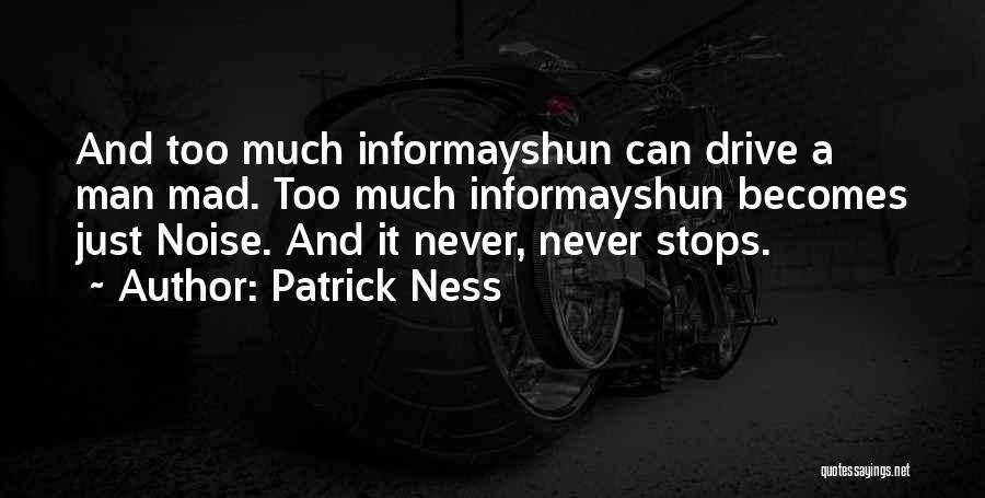 Too Much Noise Quotes By Patrick Ness
