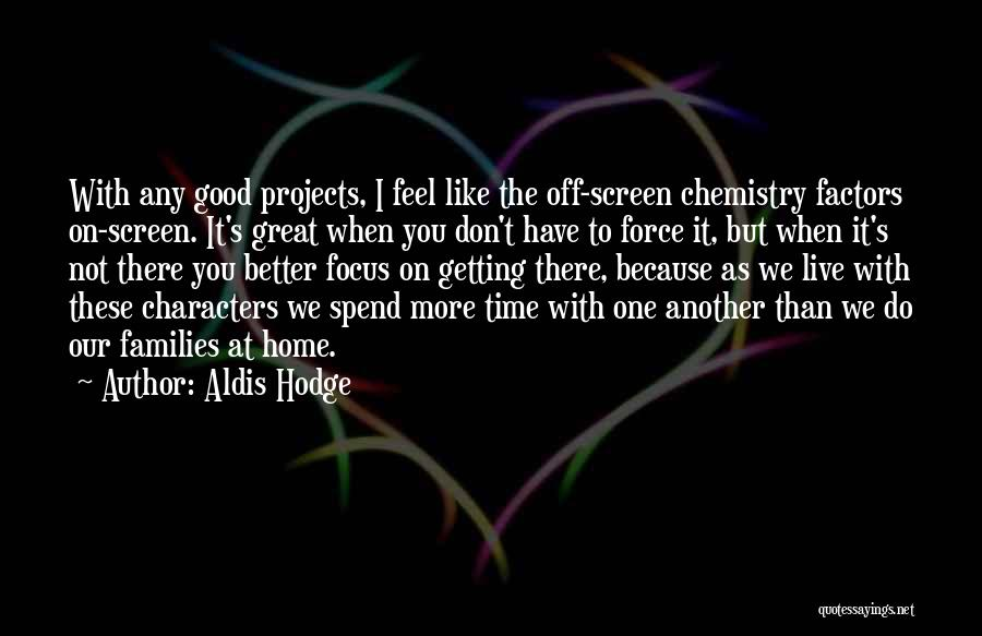 Too Much Screen Time Quotes By Aldis Hodge