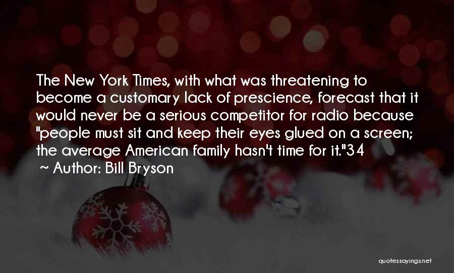 Too Much Screen Time Quotes By Bill Bryson