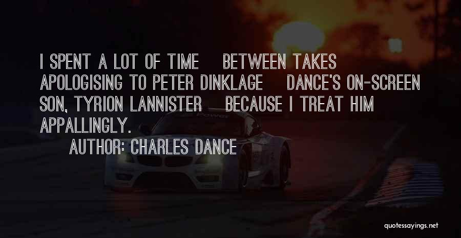 Too Much Screen Time Quotes By Charles Dance