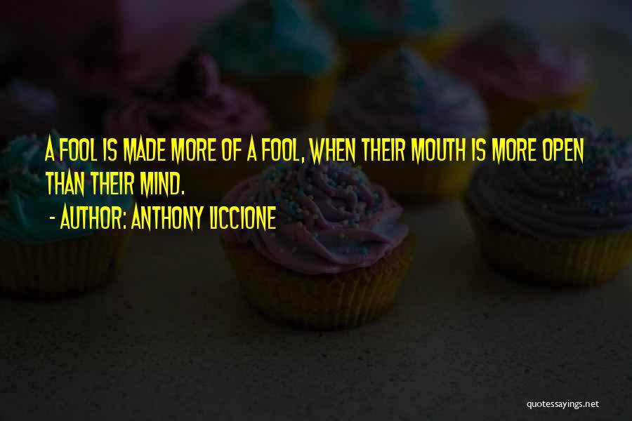 Too Much Talking Quotes By Anthony Liccione