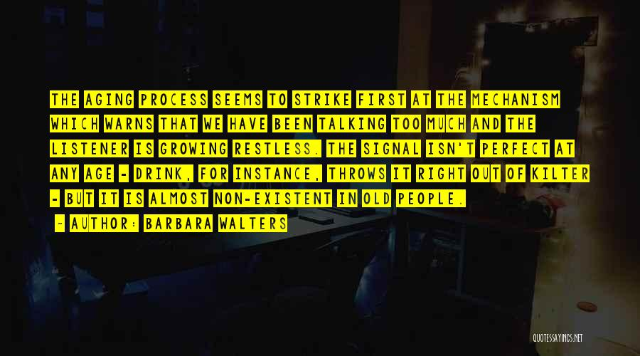 Too Much Talking Quotes By Barbara Walters