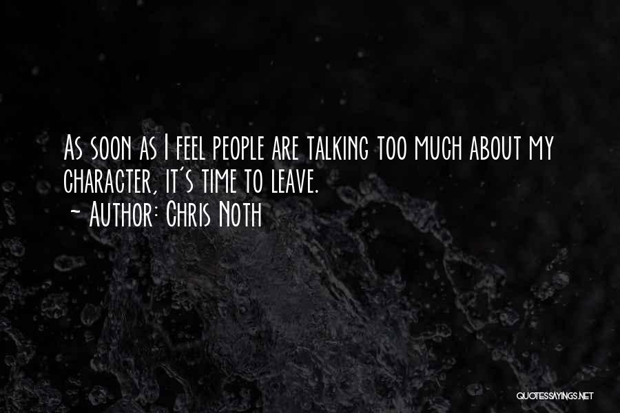 Too Much Talking Quotes By Chris Noth