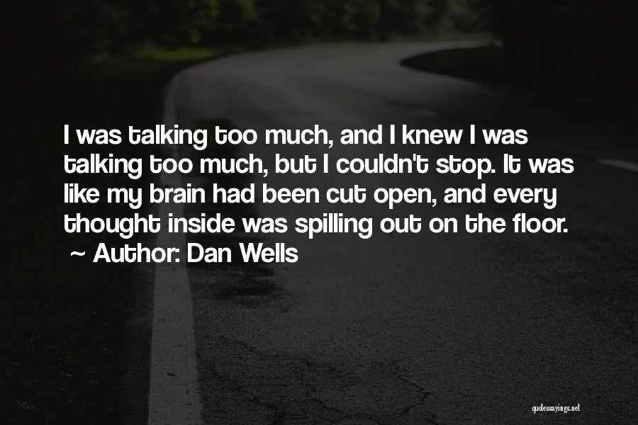 Too Much Talking Quotes By Dan Wells