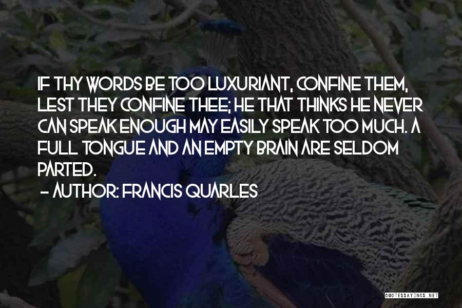 Too Much Talking Quotes By Francis Quarles