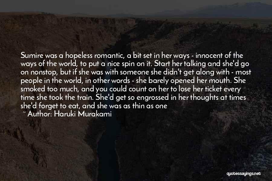 Too Much Talking Quotes By Haruki Murakami