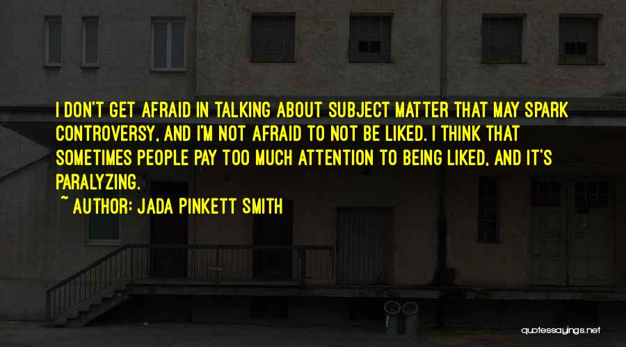 Too Much Talking Quotes By Jada Pinkett Smith