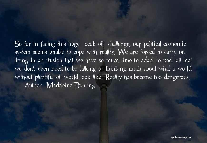 Too Much Talking Quotes By Madeleine Bunting