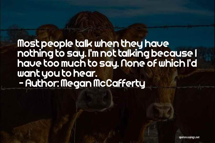 Too Much Talking Quotes By Megan McCafferty