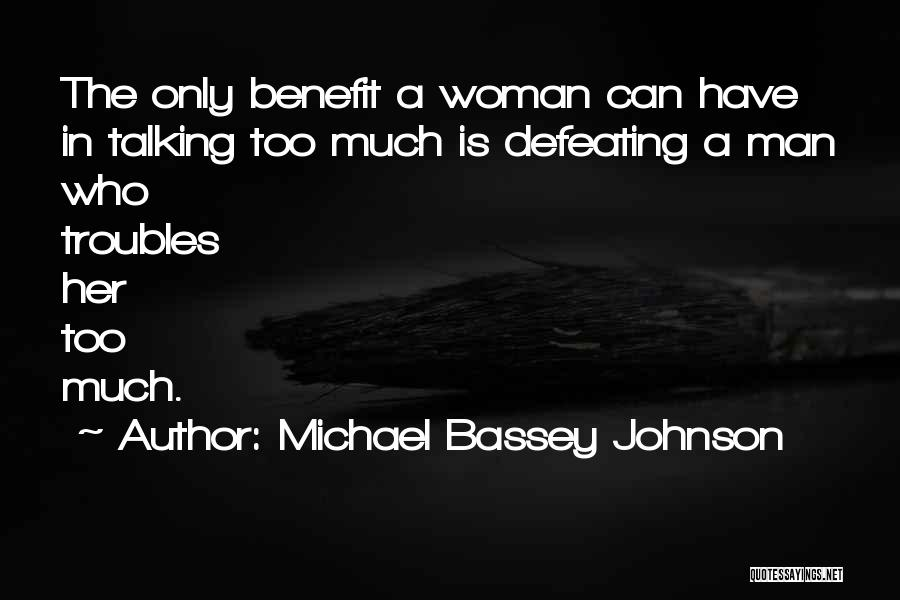 Too Much Talking Quotes By Michael Bassey Johnson
