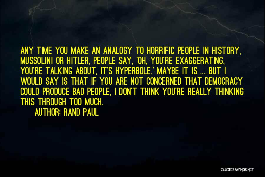 Too Much Talking Quotes By Rand Paul