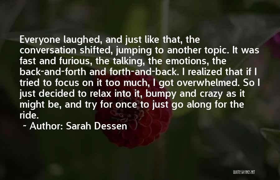 Too Much Talking Quotes By Sarah Dessen