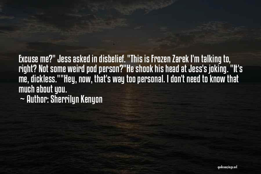 Too Much Talking Quotes By Sherrilyn Kenyon