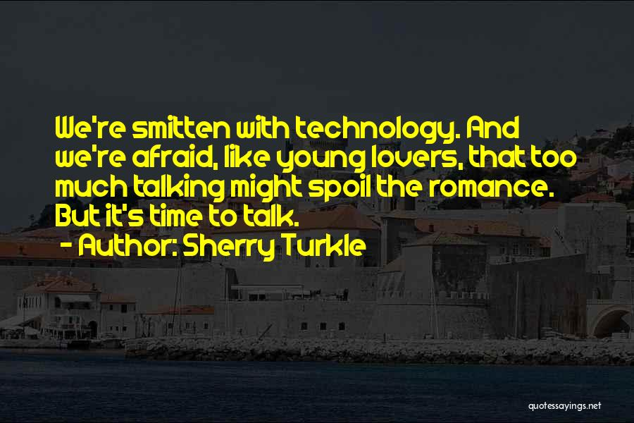 Too Much Talking Quotes By Sherry Turkle