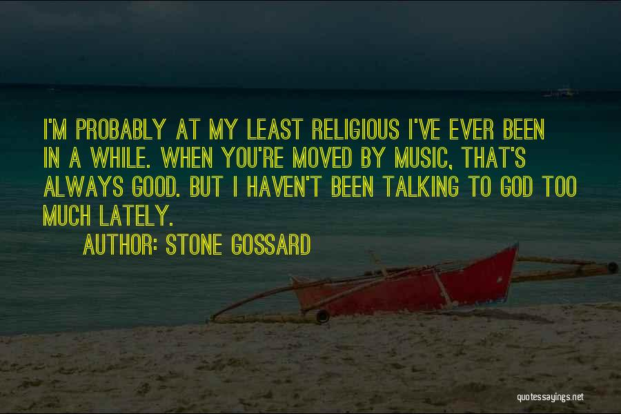 Too Much Talking Quotes By Stone Gossard