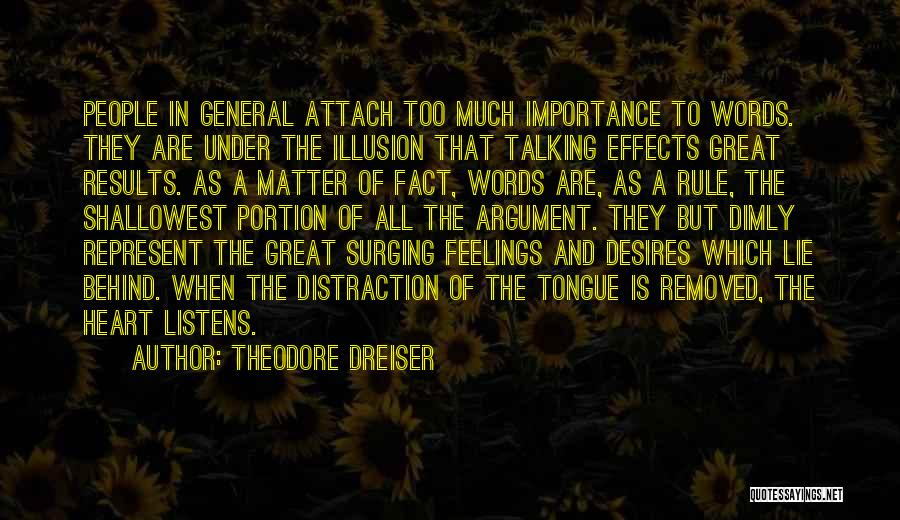 Too Much Talking Quotes By Theodore Dreiser