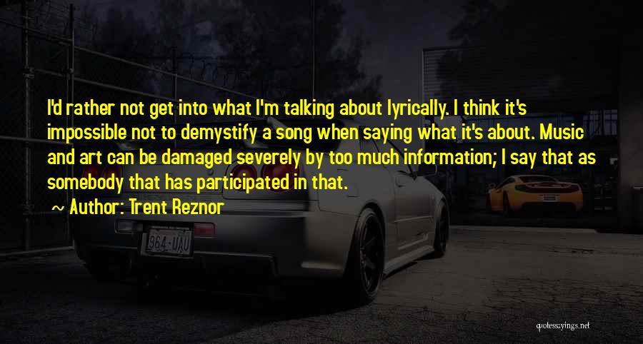 Too Much Talking Quotes By Trent Reznor