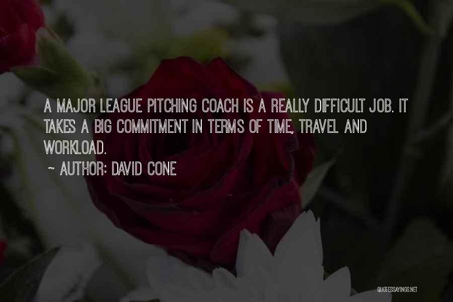 Too Much Workload Quotes By David Cone