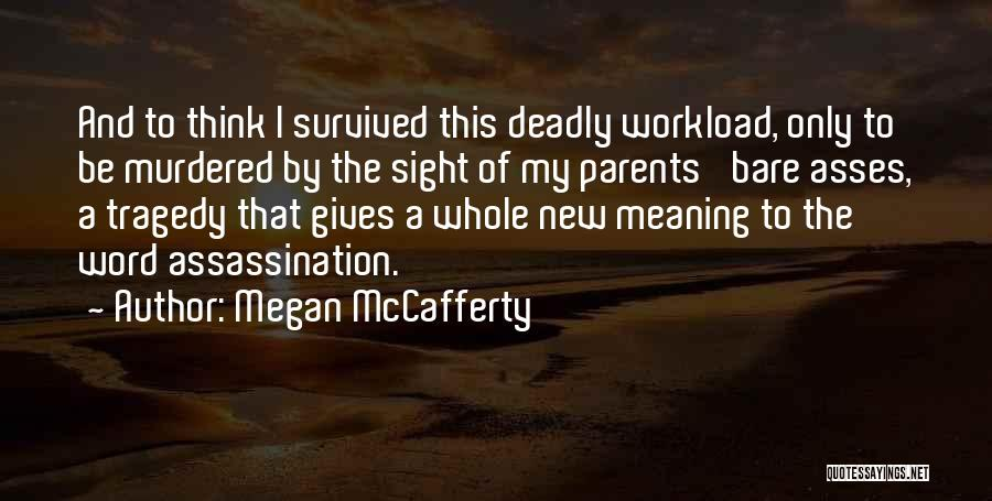 Too Much Workload Quotes By Megan McCafferty