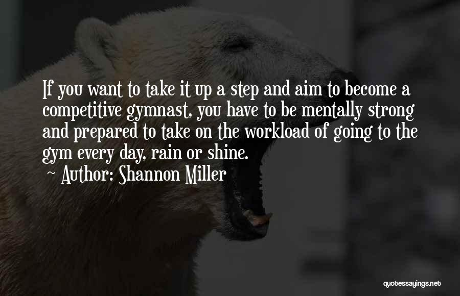 Too Much Workload Quotes By Shannon Miller