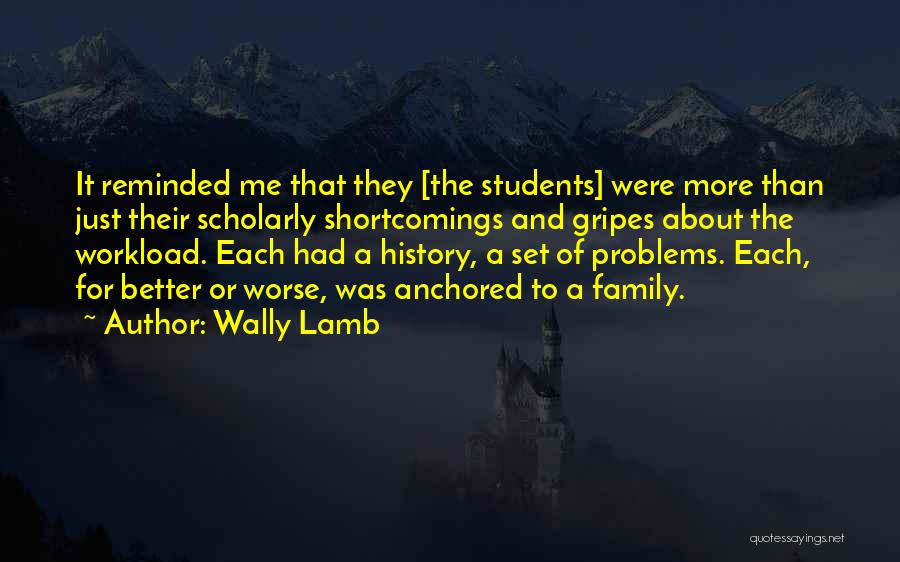 Too Much Workload Quotes By Wally Lamb