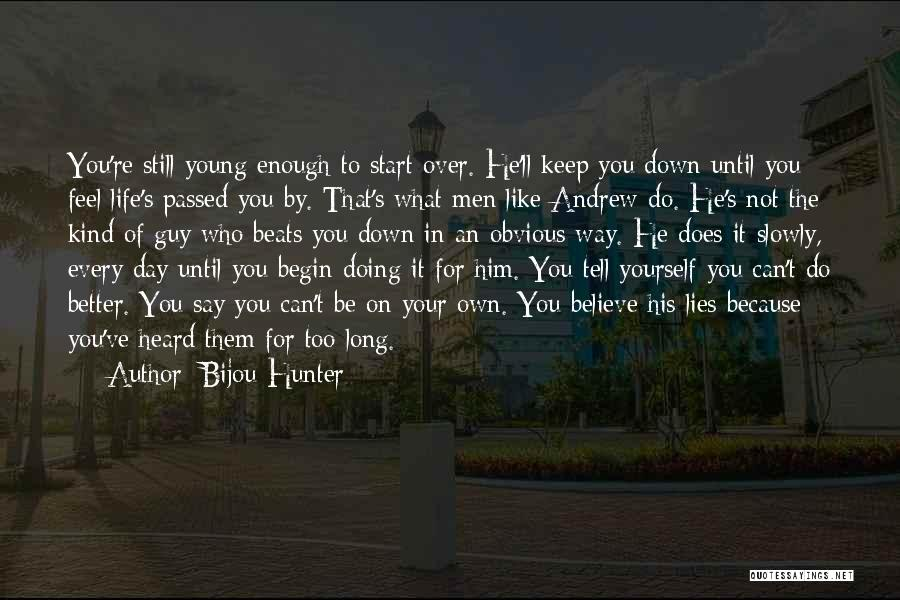 Too Young For Him Quotes By Bijou Hunter