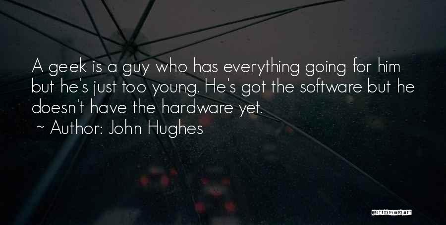 Too Young For Him Quotes By John Hughes