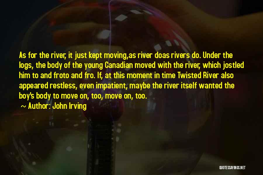 Too Young For Him Quotes By John Irving