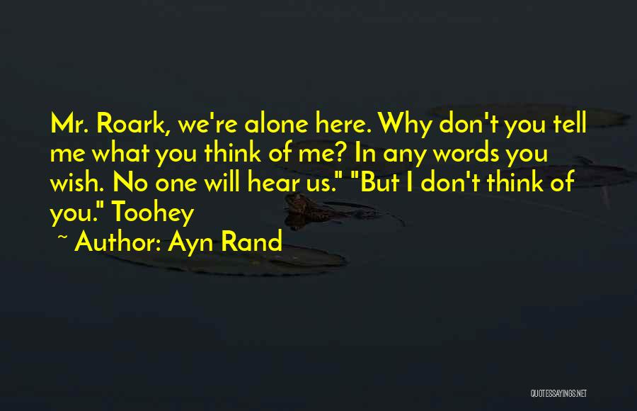 Toohey Quotes By Ayn Rand