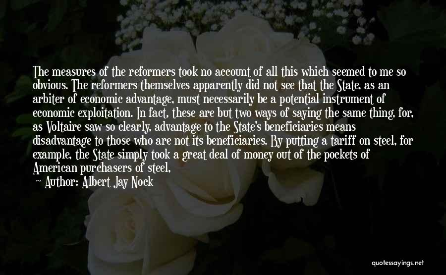 Took Advantage Of Quotes By Albert Jay Nock