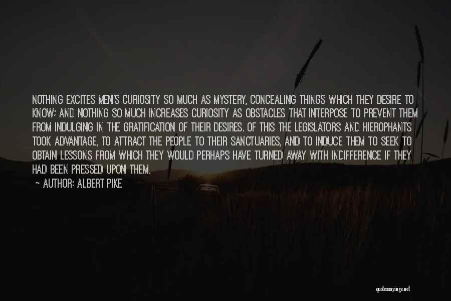 Took Advantage Of Quotes By Albert Pike
