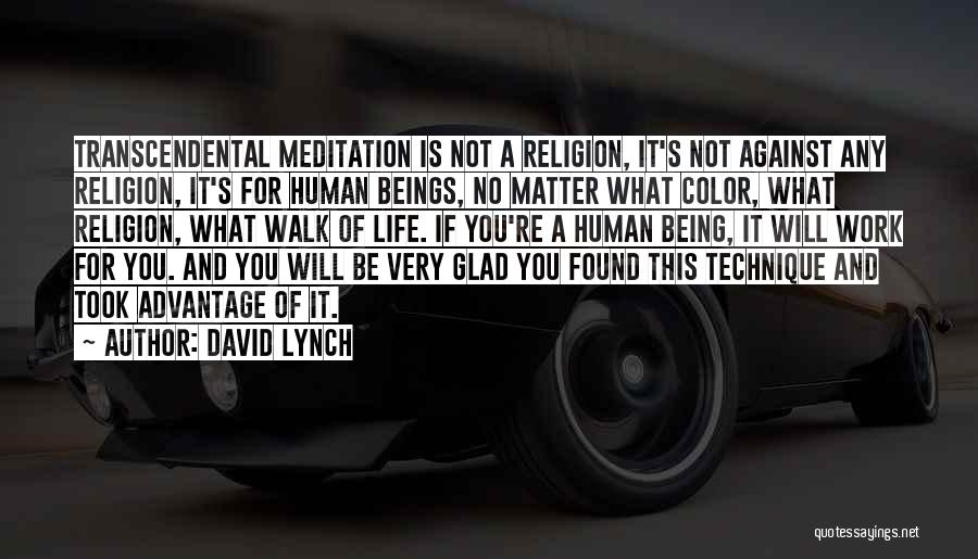 Took Advantage Of Quotes By David Lynch