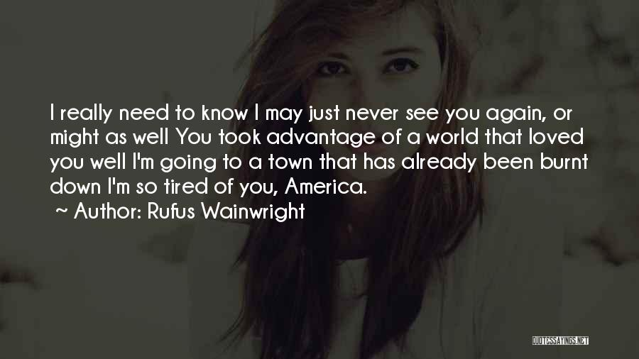 Took Advantage Of Quotes By Rufus Wainwright