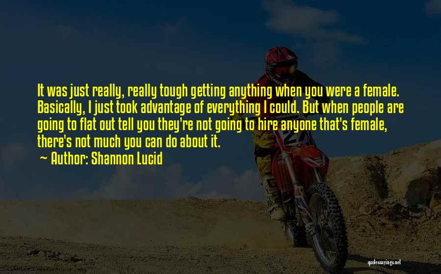Took Advantage Of Quotes By Shannon Lucid