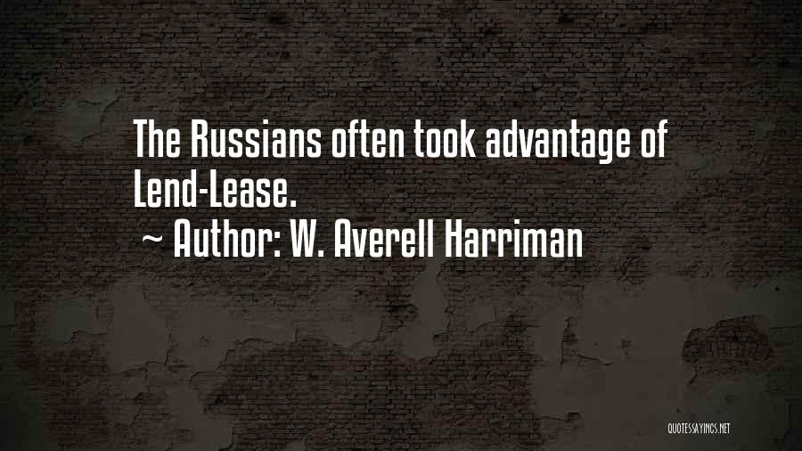 Took Advantage Of Quotes By W. Averell Harriman