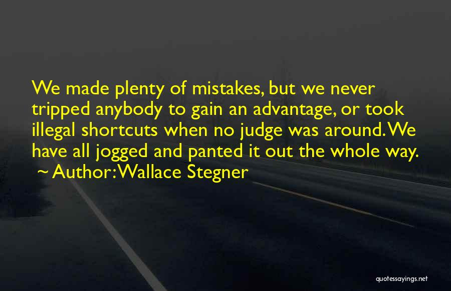 Took Advantage Of Quotes By Wallace Stegner