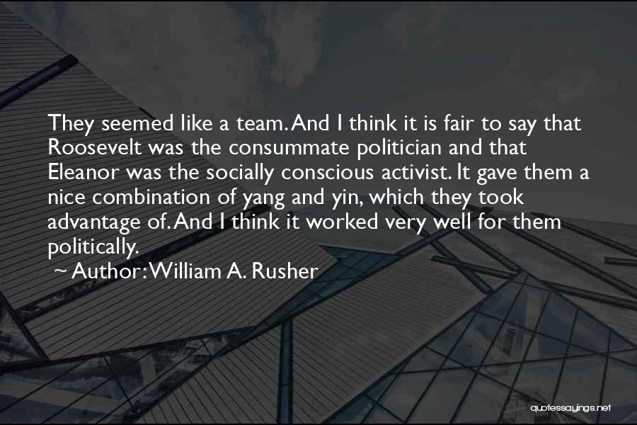 Took Advantage Of Quotes By William A. Rusher