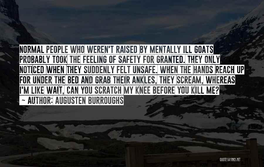 Took You For Granted Quotes By Augusten Burroughs