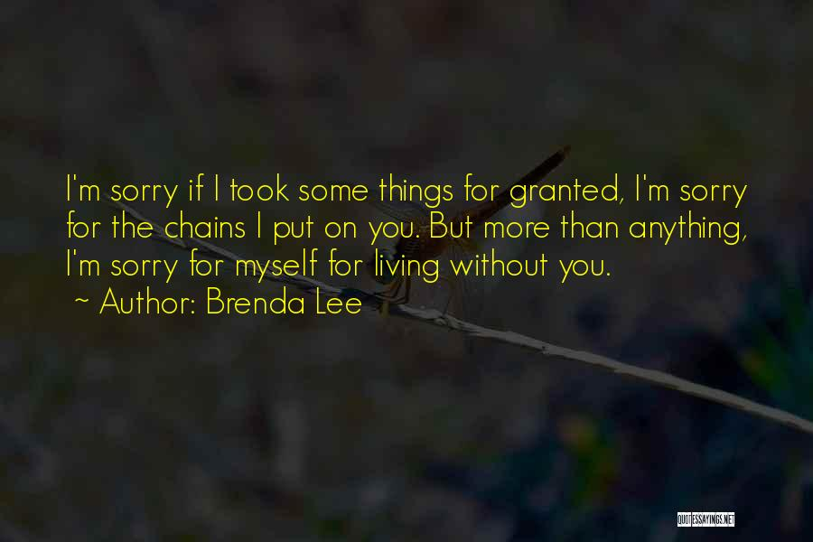 Took You For Granted Quotes By Brenda Lee