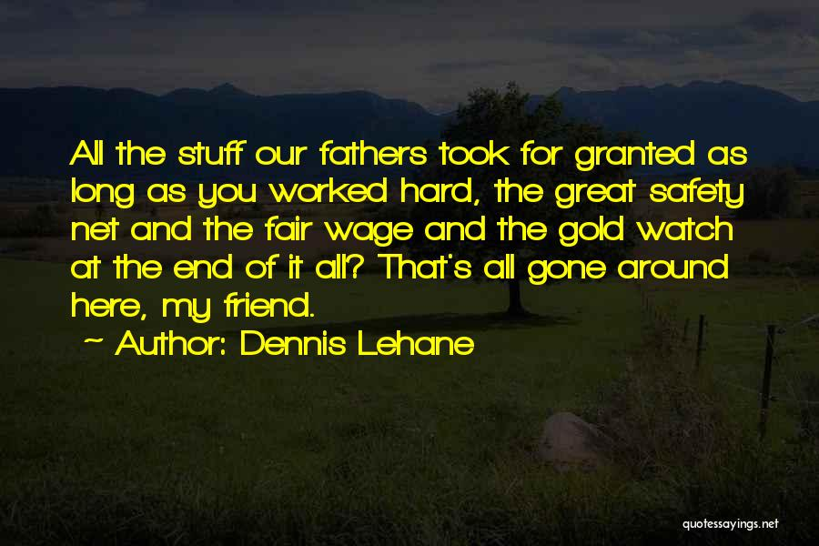 Took You For Granted Quotes By Dennis Lehane