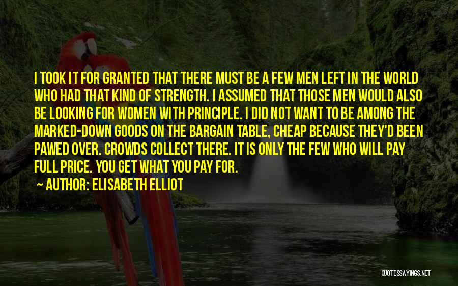 Took You For Granted Quotes By Elisabeth Elliot