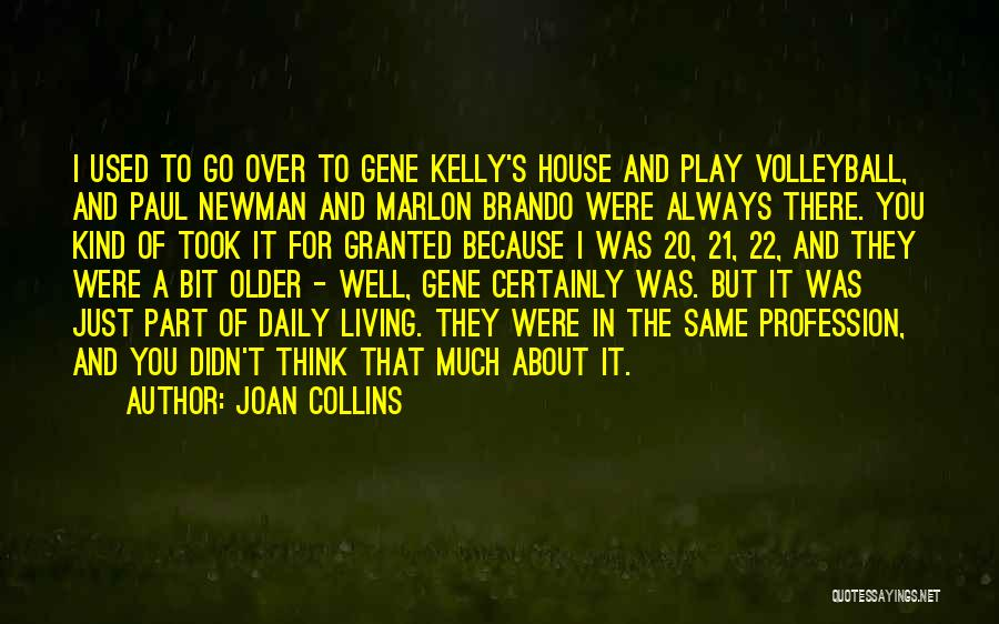 Took You For Granted Quotes By Joan Collins