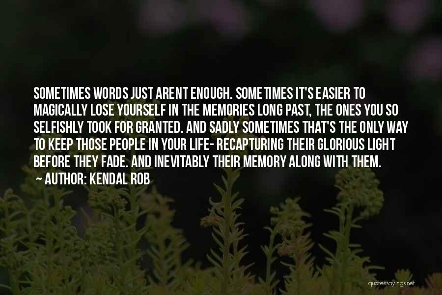 Took You For Granted Quotes By Kendal Rob