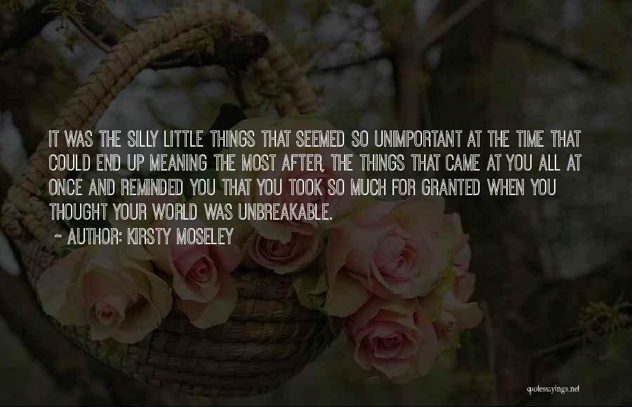 Took You For Granted Quotes By Kirsty Moseley